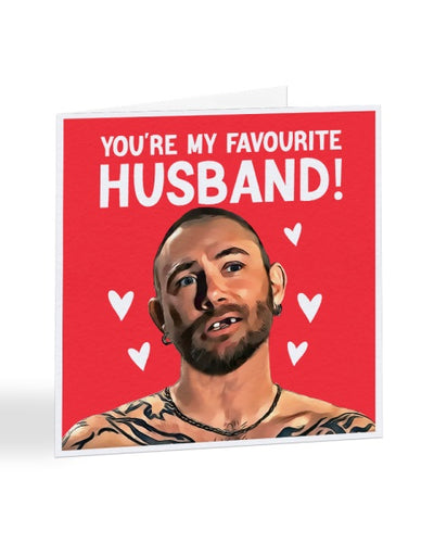 You're My Favourite Husband - John Finlay - Tiger King - Anniversary - Valentine's - Greetings Card