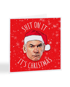 Sh*t on It It/'s Christmas Martin Friday Night Dinner Funny Christmas Card