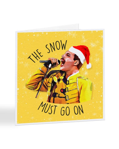 The Snow Must Go On - Freddie Mercury - Queen - Christmas Card