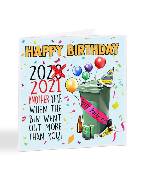 2021 Another Year When The Bin Went Out More Than You Funny Lockdown Everything Funky