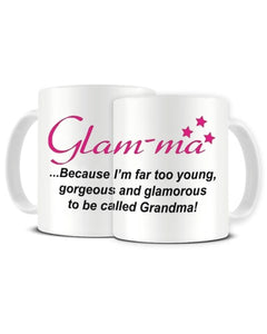 Glam-ma Far To Young, Gorgeous And Glamorous To Be Called Grandma Ceramic Mug