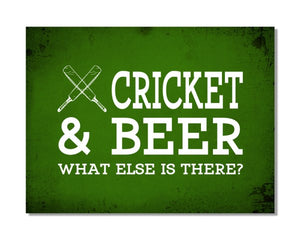 CRICKET And Beer What Else Is There - Funny Hobby Metal Wall Sign