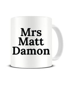 Mrs Matt Damon Celebrity Crush Ceramic Mug