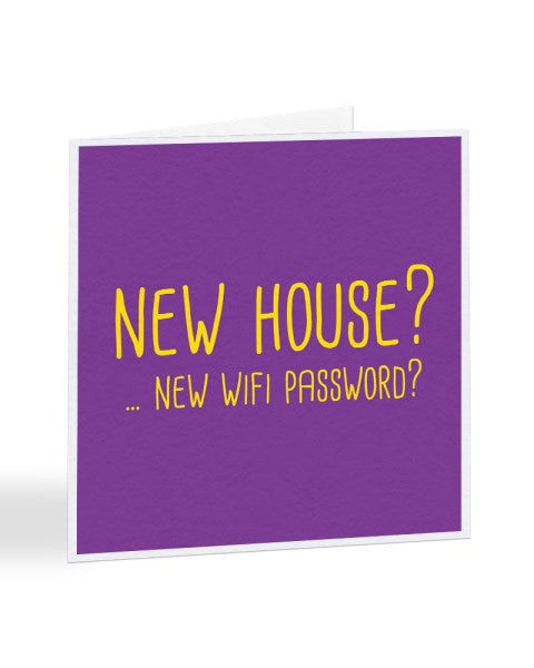 New House? New WiFi Password? New Home Moving House Greetings Card