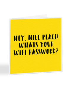 Hey, Nice Place What's Your Password - New House Greetings Card