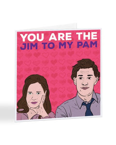 You Are The Jim To My Pam The Office Valentine's Day Greetings Card