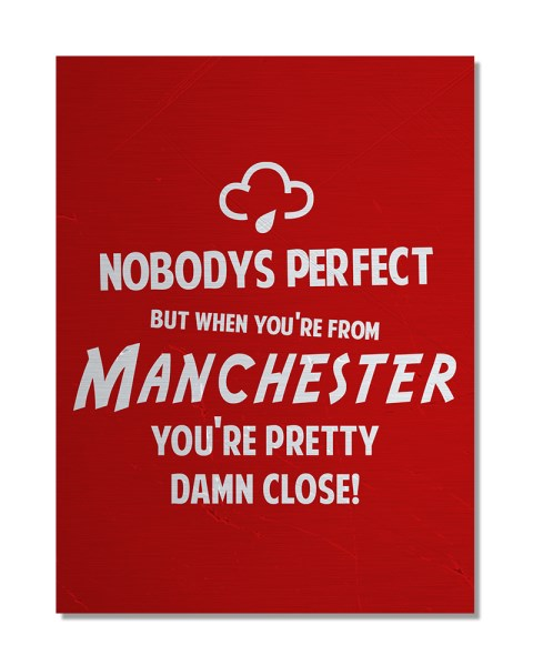 Nobody's Perfect - MANCHESTER - Funny Regional Pride Metal Wall Sign