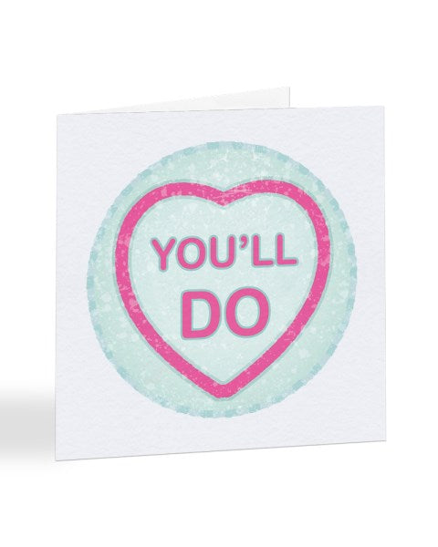 You'll Do - Love Heart Retro Sweets Valentine's Day Greetings Card