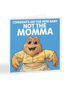 Congrats On The New Baby Not The Momma - Dinosaurs - New Baby Greetings Card