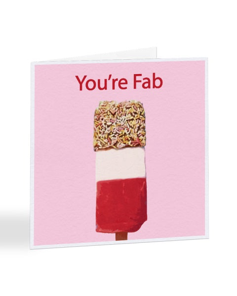You're Fab - Funny Anniversary - Valentines Greetings Card