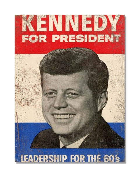 Kennedy For President - Vintage Political Campaign Metal Wall Sign