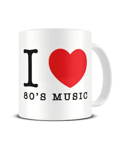I Love (Heart) 80's Music Ceramic Mug