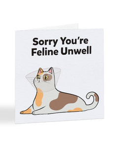 Sorry You're Feline Unwell - Get Well Soon Greetings Card
