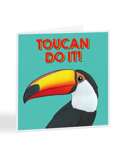 Toucan Do It - Funny Positive Toucan Bird - Good Luck Greetings Card