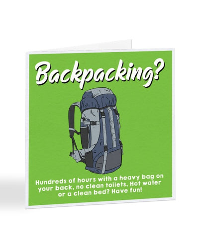 Backpacking - Funny Going Away - Travelling - Greetings Card