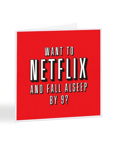 Want To Netflix And Fall Asleep - Funny Anniversary - Valentines Greetings Card