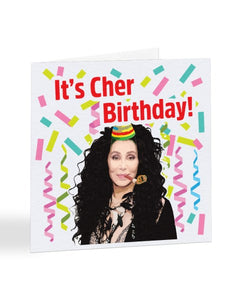 It's Cher Birthday - Funny Celebrity Birthday Greetings Card