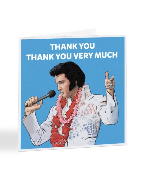 Thank You Very Much - Elvis Presley - Thank You Greetings Card