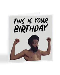 This Is Your Birthday - Childish Gambino - Birthday Greetings Card