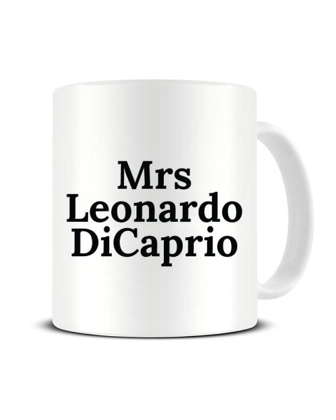 Mrs Leonardo DiCaprio Celebrity Crush Ceramic Mug