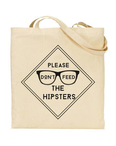 Please Don't Feed The Hipsters - Canvas Shopper Tote Bag