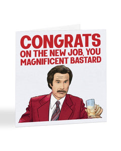 Congrats On The New Job - Ron Burgundy - Anchorman - New Job Greetings Card