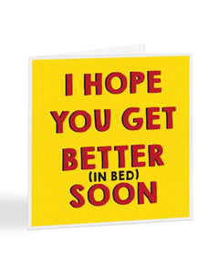 I Hope You Get Better (in bed) Soon Valentine's Day Greetings Card