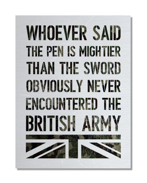 The Pen Is Mightier Than The Sword - British Army - Metal Wall Sign