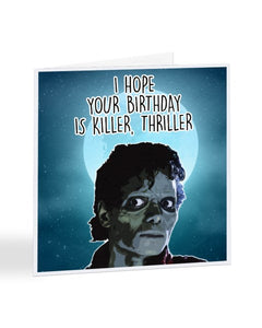 I Hope Your Birthday is Killer Thriller Michael Jackson Birthday Greetings Card