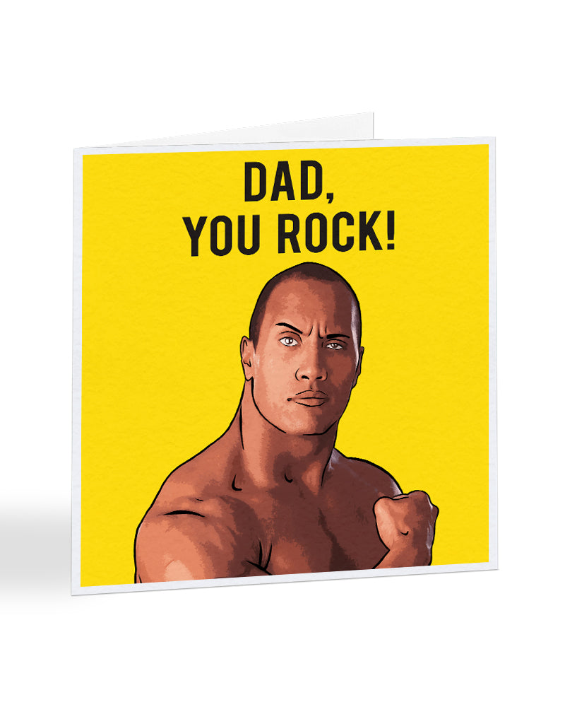 Dad You Rock - Dwayne The Rock Johnson - Fathers Day Greetings Card