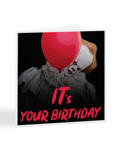 It's Your Birthday - Pennywise - IT Movie Birthday Greetings Card