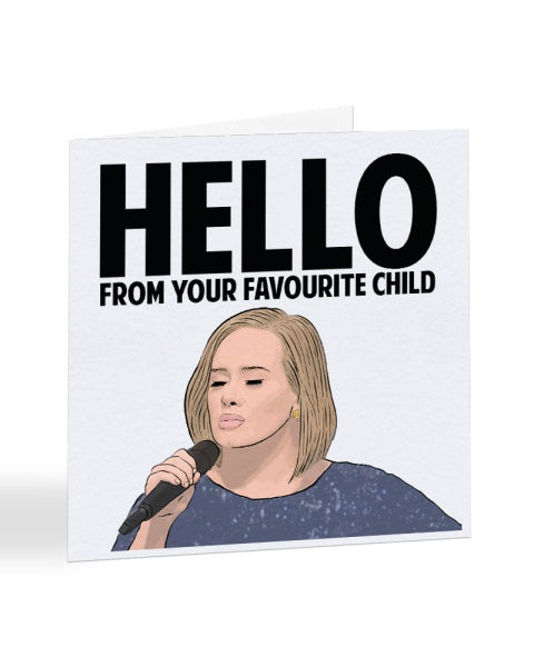 Adele - Hello From Your Favourite Child - Mother's Day Greetings Card