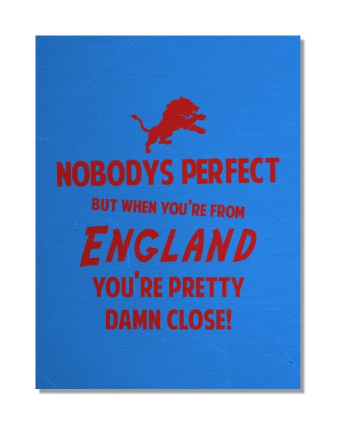 Nobody's Perfect - ENGLAND - Funny Regional Pride Metal Wall Sign