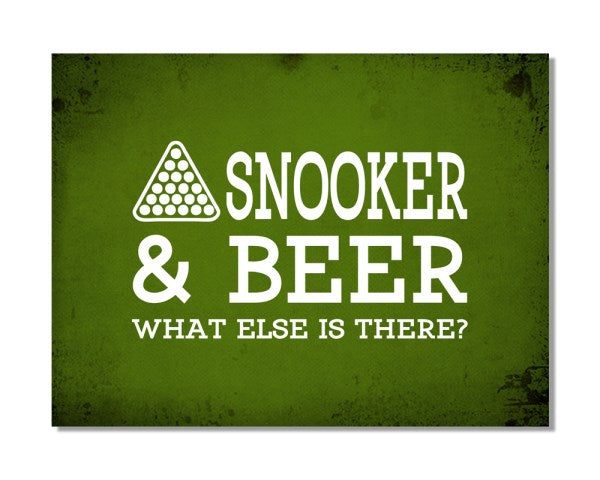 SNOOKER And Beer What Else Is There - Funny Hobby Metal Wall Sign