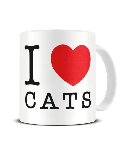 I Love (Heart) Cats Funny Ceramic Mug