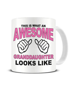 This Is What An Awesome GRANDDAUGHTER looks Like - Ceramic Mug