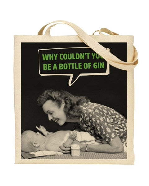 Why Couldn't You Be A Bottle Of Gin - Mothers Day Canvas Shopper Tote Bag