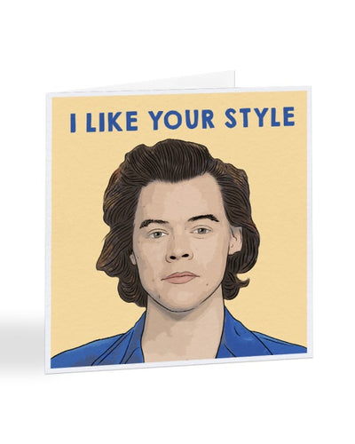 I Like Your Style - Harry Styles - Funny Congratulations Greetings Card