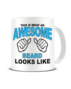 This Is What An Awesome BEARD looks Like - Ceramic Mug