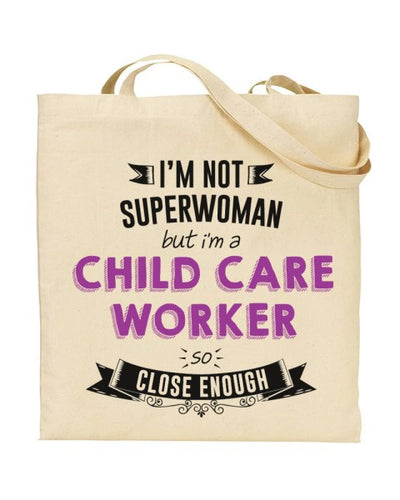 I'm Not Superwoman - CHILD CARE WORKER - Canvas Shopper Tote Bag