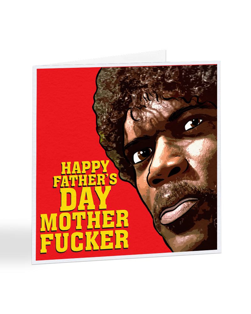 Happy Father's Day Mother Fucker - Pulp Fiction - Fathers Day Greetings Card