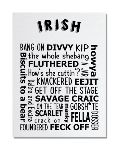 Irish Slang - Funny Regional Pride Metal Sign