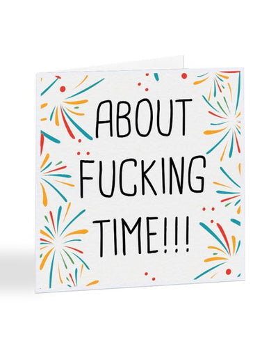 About Fucking Time - Graduation Exam Pass Test Greetings Card