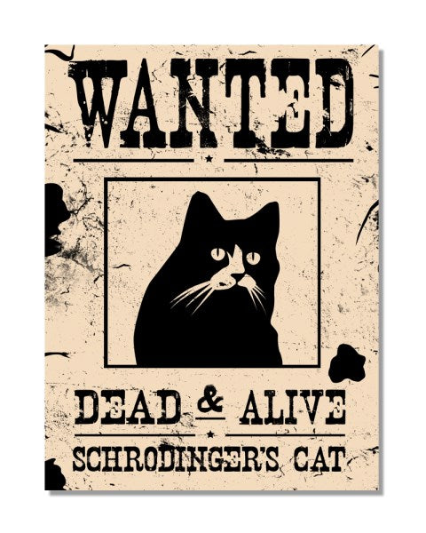 Wanted Dead Or Alive Schrodinger's Cat Funny Metal Wall Sign