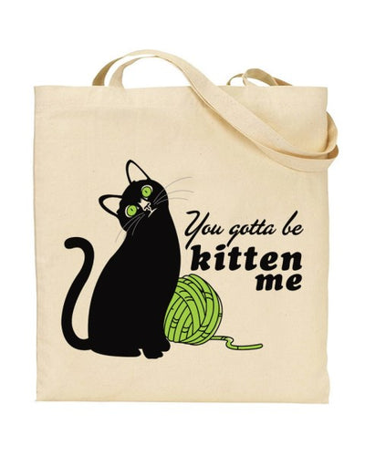You Gotta Be Kitten Me - Canvas Shopper Tote Bag