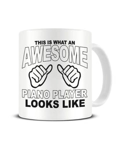 This Is What An Awesome PIANO PLAYER looks Like - Ceramic Mug