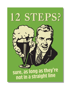 12 Steps? Sure - Funny Quote - Vintage Metal Bar Sign Wall Sign