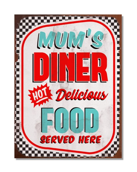 Mum's Diner Hot Delicious Food Served Here - Vintage Kitchen Wall Sign