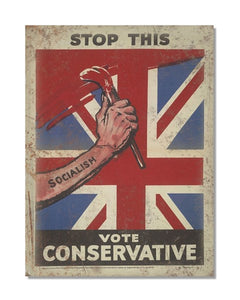 Stop This Vote Conservative - Socialism Political Vintage Metal Wall Sign