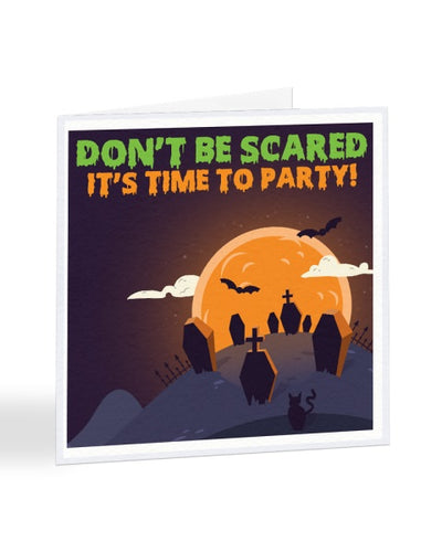 Don't Be Scared It's Time To Party - Halloween Party - Funny RSVP Greetings Card